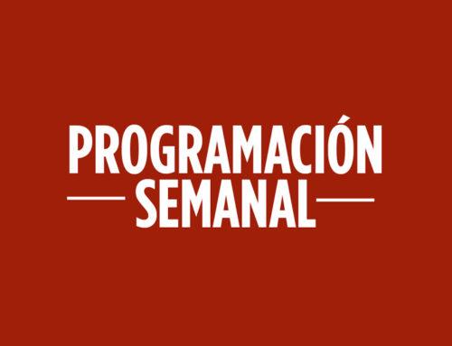 Programación semanal del 7 al 13 de mayo
