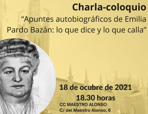 """Charla-coloquio """"Apuntes autobiográficos de Emilia Pardo Bazán: lo que dice y lo que calla"""""""